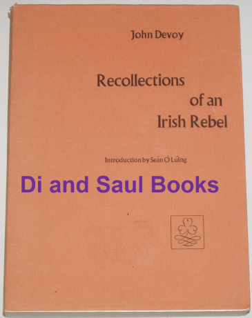 Recollections of an Irish Rebel, by John Devoy